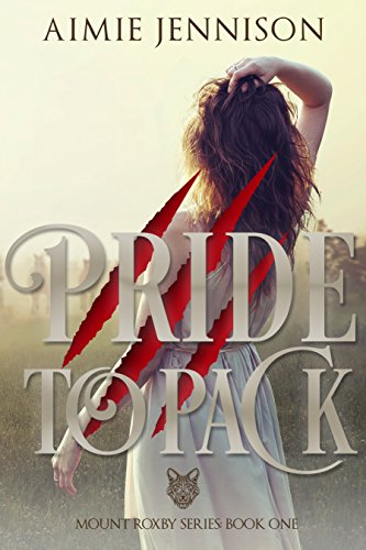 Pride to Pack (The Mount Roxby Series Book 1) (English Edition)