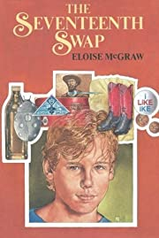 The Seventeenth Swap by Eloise McGraw…