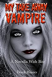 My Take Away Vampire: A Novella With Bite