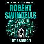 Timesnatch | Robert Swindells