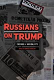 "Laurence Bogoslaw, ""Russians on Trump: Coverage and Commentary"" (East View Press, 2018)"