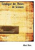Catalogue des Thauses de Sciences, Albert Maire, 0554958120