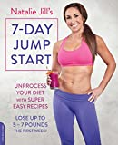 Natalie Jill's 7-Day Jump Start: Unprocess Your