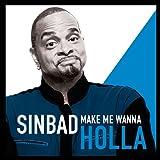 Make Me Wanna Holla