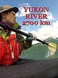 Yukon River 2700 km