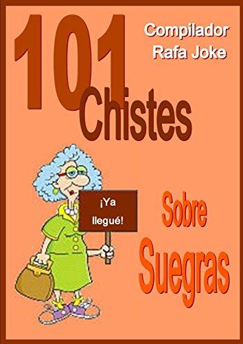 Descargar Libro 101 Chistes Sobre Suegras. En Español, Humor, Cuentos, Bromas: Cuentos, Chistes, Bromas Sobre Suegras En Español. Humor Rafa Joke