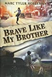 brave brothers - Brave Like My Brother