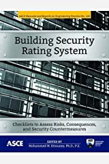Building Security Rating System: Checklists to Assess Risks, Consequences, and Security Countermeasures (ASCE Manuals and Reports on Engineering Practice (MOP) 128)) Paperback