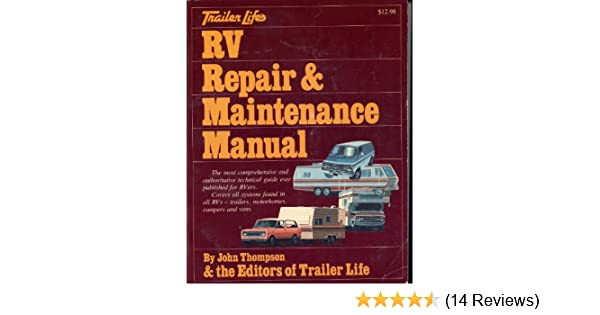 trailer life s rv repair maintenance manual john thompson rh amazon com Motorhome Repair Parts Trailer RV Kitchens