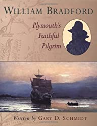 William Bradford: Plymouth's Faithful Pilgrim