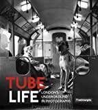Tube Life: Londons Underground in Photographs
