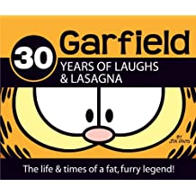 30 Years of Laughs & Lasagna: The Life & Times of a Fat, Furry Legend!