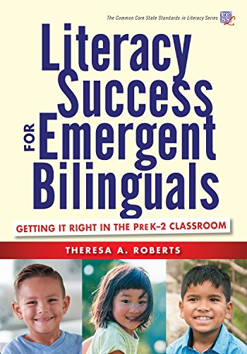 Literacy Success for Emergent Bilinguals: Getting It Right in the PreK–2 Classroom (Common Core State Standards in Literacy Series) -