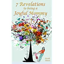7 Revelations to being a Joyful Mommy