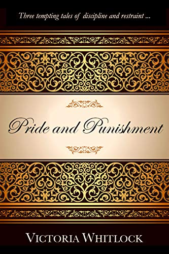 Pride and Punishment: Three Tempting Tales of Discipline and Restraint