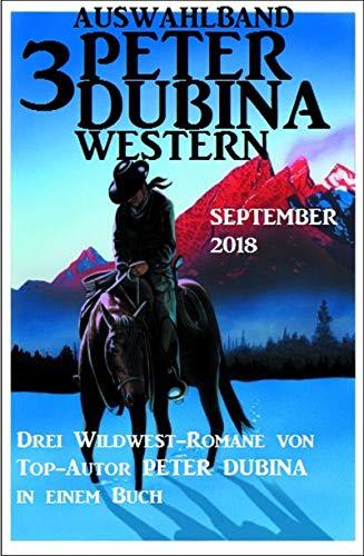 Auswahlband 3 Peter Dubina Western September 2018 (German Edition)