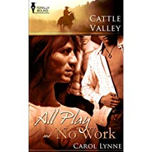 All Play & No Work (Cattle Valley)