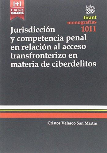 Descargar Libro Jurisdicción Y Competencia Penal En Relación Al Acceso Transfronterizo En Materia De Ciberdelitos Cristos Velasco San Martín
