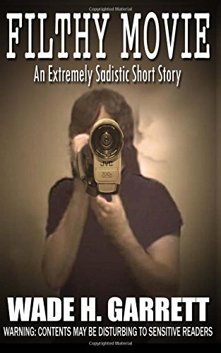 Download Filthy Movie - The Most Sadistic Short Story on the Market ebook