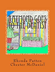 Raymond goes to the Dentist: (Dental, hygiene and health, frogs and Children)