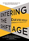 "Praise for David Houle  ""Houle breaks down big ideas into easily digestible, entertaining small bites...Crack this book open whenever globalization's gotten you down.""-Slate.com.  ""The Shift Age lifts us out of the rapids of techno-change and helps u..."