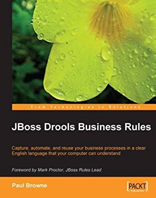 JBoss Drools Business Rules: Paul Browne: 9781847196064: Amazon com