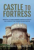 Castle to Fortress: Medieval to Post-Modern Fortifications in the Lands of the Former Roman Empire