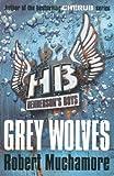 Grey Wolves, Robert Muchamore, 0340999160
