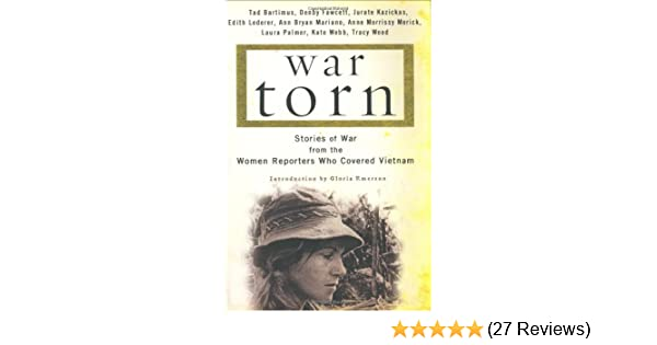 War Torn: Stories of War from the Women Reporters Who
