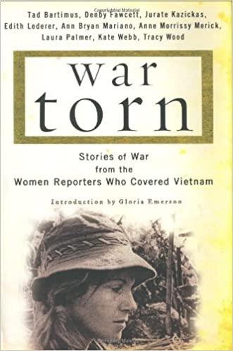 War torn stories of war from the women reporters who covered war torn stories of war from the women reporters who covered vietnam tad bartimus tracy wood kate webb laura palmer edith lederer jurate kazickas fandeluxe Images