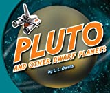 Pluto and Other Dwarf Planets, L. L. Owens, 1609543866