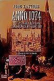 Anno 1074. Der Aufstand gegen den Kölner Erzbischof. Historischer Roman