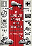 An Illustrated Dictionary of the Third Reich, Jean-Denis G. G. Lepage, 078647372X