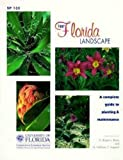Your Florida Landscape: A Complete Guide to Planting and Maintenance : Trees, Palms, Shrubs, Ground Covers and Vines