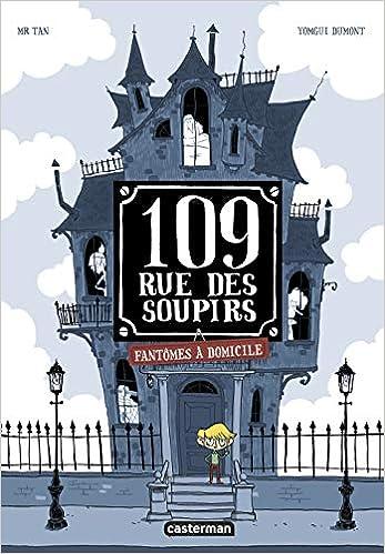 109 rue des Soupirs (1) : Fantômes à domicile