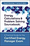 img - for Energy Calculations and Problem Solving Sourcebook: A Practical Guide for the Certified Energy Manager Exam book / textbook / text book