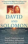 David and Solomon: In Search of the Bible's Sacred Kings and the Roots of the Western Tradition: In Search of the Bible's Sacred Kings and the Roots of Western Civilization New Edition by Finkelstein, Israel published by Free Press (2007) par Finkelstein