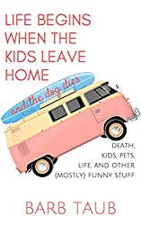 Life Begins When The Kids Leave Home And The Dog Dies