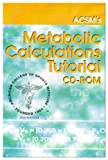 ACSM's Metabolic Calculations Tutorial 9780781733670