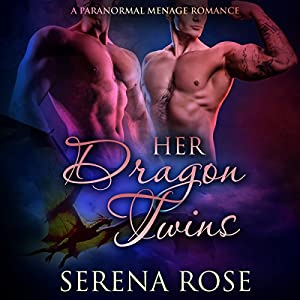 Her Dragon Twins: A Paranormal Menage Romance Audiobook
