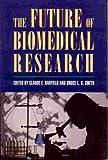 The Future of Biomedical Research, Clau E. De barfield, Bruce L. r. Smith, 0844740373