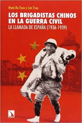 Los brigadistas chinos en la guerra civil: La llamada de España ...