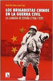Los brigadistas chinos en la guerra civil: La llamada de España 1936-1939 Mayor: Amazon.es: Ru Tsou, Hwei, Tsou, Len: Libros