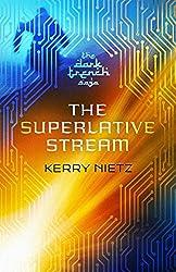 The Superlative Stream (DarkTrench Saga Book 2)