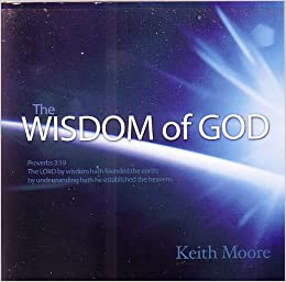 The Wisdom of God [16 Messages on 22 Audio CDs]: Keith Moore: Amazon
