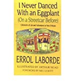 img - for BY Laborde, Errol ( Author ) [{ I Never Danced with an Eggplant (on a Streetcar Before): Chronicles of Life and Adventures in New Orleans By Laborde, Errol ( Author ) Apr - 30- 2000 ( Paperback ) } ] book / textbook / text book
