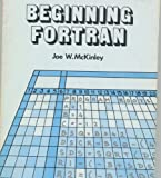 Beginning FORTRAN, Joe W. McKinley, 0916460118
