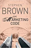 The Marketing Code, Stephen Brown, 1905736827