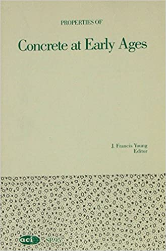 Properties of Concrete at Early Ages (Publication, Sp-95)