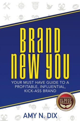 Download Brand New You: Your Must Have Guide to a Profitable, Influential, Kick-Ass Brand ebook
